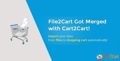 File2Cart Got Merged with Cart2Cart!   Cart2Cart   Scoop.it