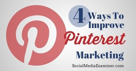 4 Ways to Improve Your Pinterest Marketing With Analytics | Pinterest for Business | Scoop.it