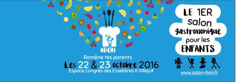 #BON ramène tes parents - 1er salon gastronomique pour enfants | TRADCONSULTING 4 YOU | Scoop.it