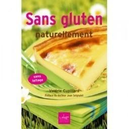 C'est décidé, j'arrête le gluten ! | Ecolo-Info | Prendre soin de soi | Scoop.it