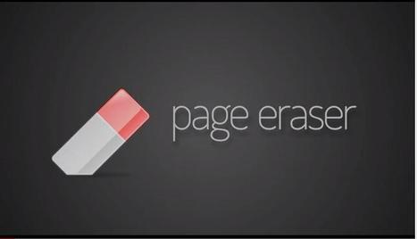 Une extension Chrome pour nettoyer une page Web, Page Eraser | Time to Learn | Scoop.it