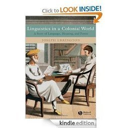 Linguistics in a Colonial World: A Story of Language, Meaning, and Power: Joseph Errington: Amazon.com: Kindle Store | Chilean Spanish | Scoop.it