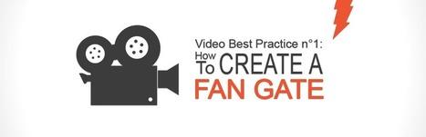 Video Best Practice n°1: Create a Fan Gate on a Facebook Page | Custom Facebook Marketing | Scoop.it