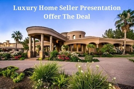 Real Estate Training – Luxury Home Seller Presentation - Step #5 | Real Estate | Scoop.it