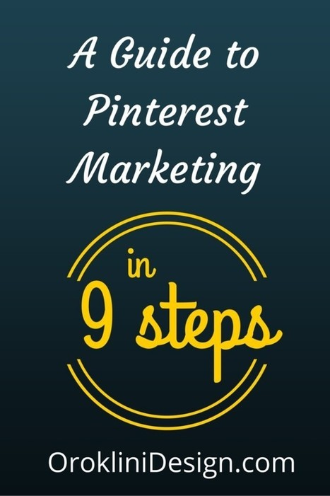 A Guide to Pinterest Marketing in 9 Steps. | Surviving Social Chaos | Scoop.it
