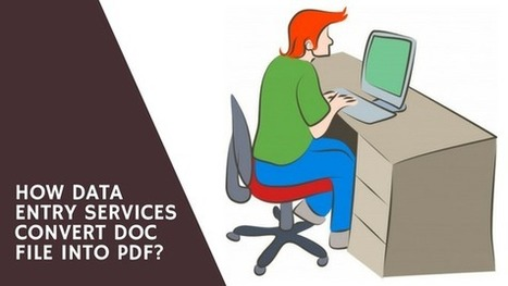 How Data Entry Services Convert Doc File into PDF?   Internet Marketing and Research Marketing   Scoop.it