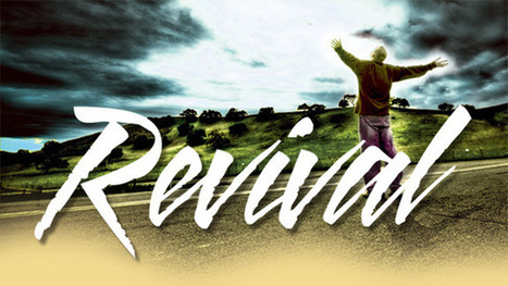 Revivals are seen as the restoration of the church itself to a vital and ... | revival | Scoop.it