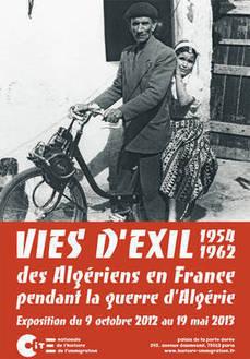 Exposition Vies d'exil - 1954-1962. Des Algériens en France pendant la guerre d'Algérie | Cité nationale de l'histoire de l'immigration | Charentonneau | Scoop.it