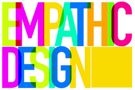 Empathic Design: The Most Difficult Simple Approach to Successful Design | Empathy and Compassion | Scoop.it