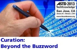Curation: Beyond the Buzzword - Resources shared at #ASTDTK13 - David Kelly | Gestión de conocimiento | Scoop.it