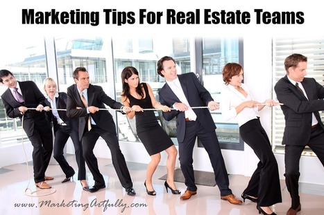 Marketing Tips For Real Estate Teams | Realtor Marketing | Real estate agent tips | Scoop.it