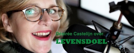 In gesprek met trendwatcher Désirée Castelijn over 'Levensdoel' | TRENDBUBBLES | Scoop.it