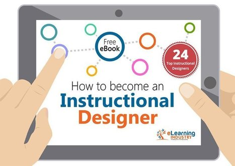 Free eBook - How to become an Instructional Designer - eLearning Industry | Αναλυτικά Προγράμματα και Διδακτικός Σχεδιασμός | Scoop.it