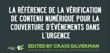 Guide de référence sur la vérification de contenu #Numérique pour la couverture d'évènement d'urgence | #Security #InfoSec #CyberSecurity #Sécurité #CyberSécurité #CyberDefence & #DevOps #DevSecOps | Scoop.it