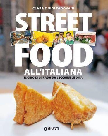 Lo Street Food all'italiana di Clara e Gigi Padovani, sabato 30 ad ... - Viniesapori.net | FoodPress | Scoop.it