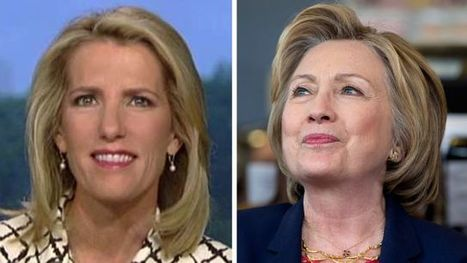 Laura Ingraham on Clinton appealing to conservative donors | Culture, Humour, the Brave, the Foolhardy and the Damned | Scoop.it