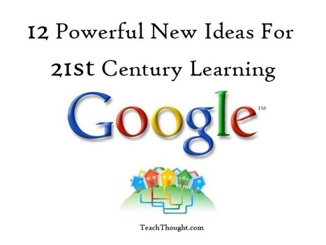12 Powerful New Ideas For 21st Century Learning | Resourcing | Scoop.it