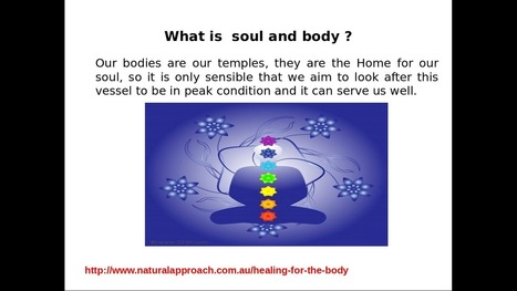 Healing Soul And Body | Nature Approach- Healing Body, Soul & Mind | Muscular Problem | Emotional Freedom Technique | Scoop.it
