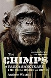The Chimps of Fauna Sanctuary: A True Story of Resilience and Recovery, by Andrew Westoll | Creative Nonfiction : best titles for teens | Scoop.it