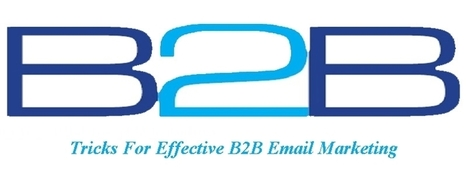 Tricks For Effective B2B Email Marketing | Email Marketing | Scoop.it