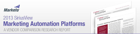 FREE 2013 Report from Marketo - SiriusView: Marketing Automation Platforms | Marketing automation systems review | Scoop.it
