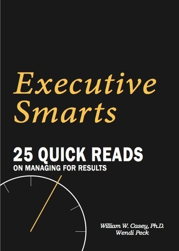 Executive Smarts: 25 Quick Reads on Managing for Results | Patterns Network Denver | Scoop.it