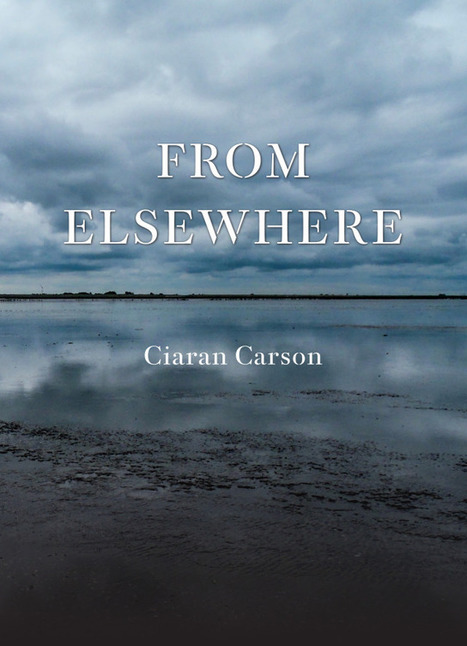 Revealing Ciaran Carson's From Elsewhere Cover   The Irish Literary Times   Scoop.it