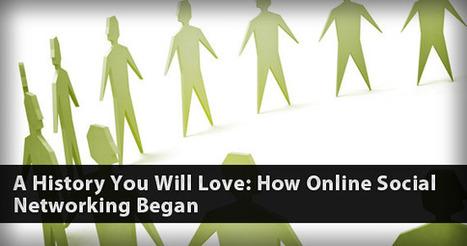 A History You Will Love: How Online Social Networking Began - minglewing | ten Hagen on Social Media | Scoop.it