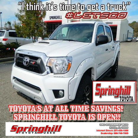 """SpringHill Toyota """"Its Time to get a truck"""" Internet contact (251) 450-10000 