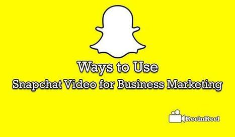 Ways to Use Snapchat Video for Business Marketing | Online Media Marketing | Scoop.it
