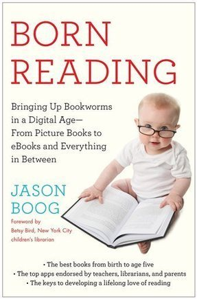 Ex-GalleyCat ed Jason Boog on raising bookworms | Electronic Publishing | Scoop.it