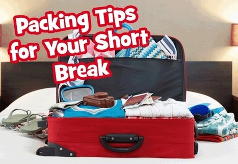 Packing Tips: Get it Right for Short Breaks | Travelstyle Tours | Scoop.it