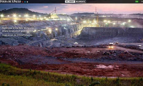The Battle of Belo Monte - A $13-billion enterprise | Interactive Media | Scoop.it
