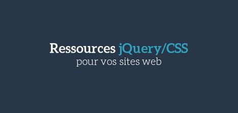 Ressources jQuery/CSS pour vos sites web | WebdesignerTrends - Ressources utiles pour le webdesign, actus du web, sélection de sites et de tutoriels | web development | Scoop.it