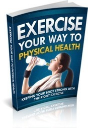 Exercise Your Way To Physical Health > Free Health Ebook | Free-Ebooks-Canada | My Natural Weight Loss | Scoop.it