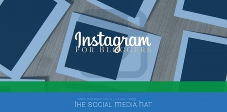 How Bloggers Can Leverage Instagram | The Content Marketing Hat | Scoop.it