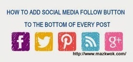 How to add social media follow button to the bottom of each post. | Blogging tips | Scoop.it