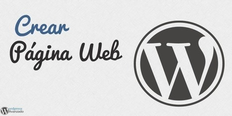 Cómo Hacer una Página Web con Wordpress | Creatividad en la Escuela | Scoop.it
