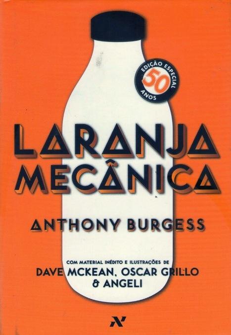 livros que eu li: laranja mecânica | Ficção científica literária | Scoop.it