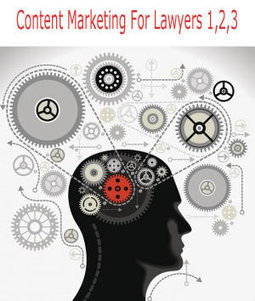 Content Marketing For Lawyers 1,2,3 - Martin Marty Smith Marketing Blog | Social Marketing Revolution | Scoop.it