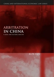 """On my Bookshelf: """"Arbitration in China: A Legal and Culture Analysis"""", by Professor Kun FAN 