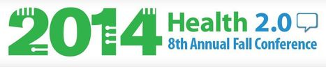 Health 2.0 Fall Conference 2014 - Health 2.0 Events and Conferences | Las TIC en Ciencias de la Salud | Scoop.it