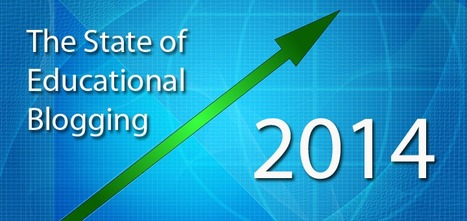 The State of Educational Blogging 2014 - The Edublogger | Transliteracy & eLearning | Scoop.it