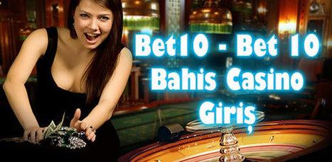 Bet10 – Bet 10 Bahis Casino Giriş | Casino | Scoop.it