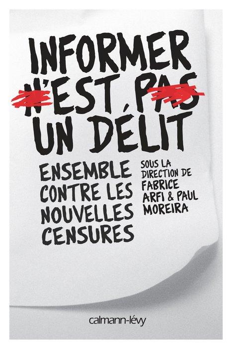 Informer n'est pas un délit, le livre-manifeste | DocPresseESJ | Scoop.it