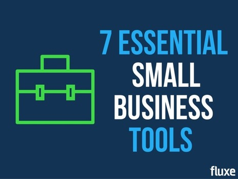 7 Essential Tools & Apps Your Business Should Be Using | Transforming small business | Scoop.it