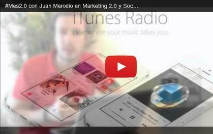 #Mes2.0 Video de Lo Más Destacado del Mes de Junio 2013 en Marketing 2.0 y Social Media | Publicidad | Scoop.it