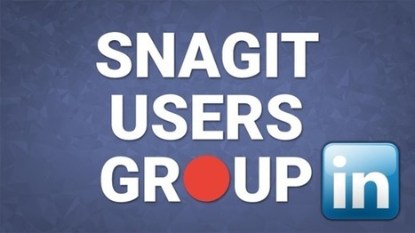 JOIN SNAGIT USERS GROUP ON LINKEDIN – Snagit Guide | Snagit Stamps | Scoop.it