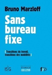 Sans bureau fixe : transitions du travail, transition des mobilités | Digital Marketing | Scoop.it