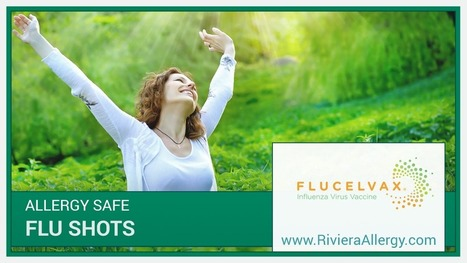 Riviera Allergy Alerts Patients About Egg-Free Flu Shots | Child Care and Health | Scoop.it